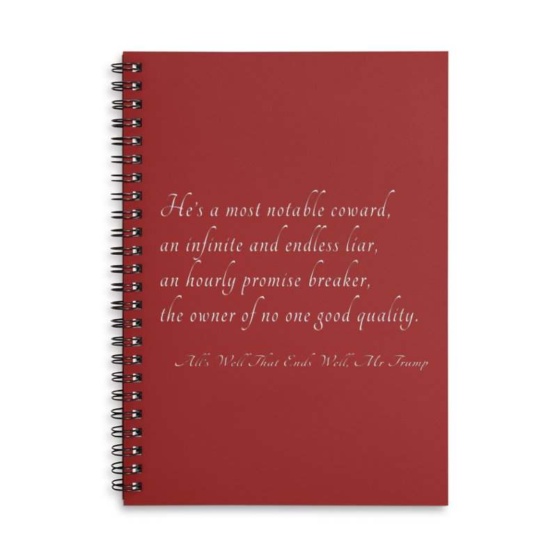Shakespeare Saw Trump Coming Accessories Lined Spiral Notebook by Sixfold Symmetry Shop