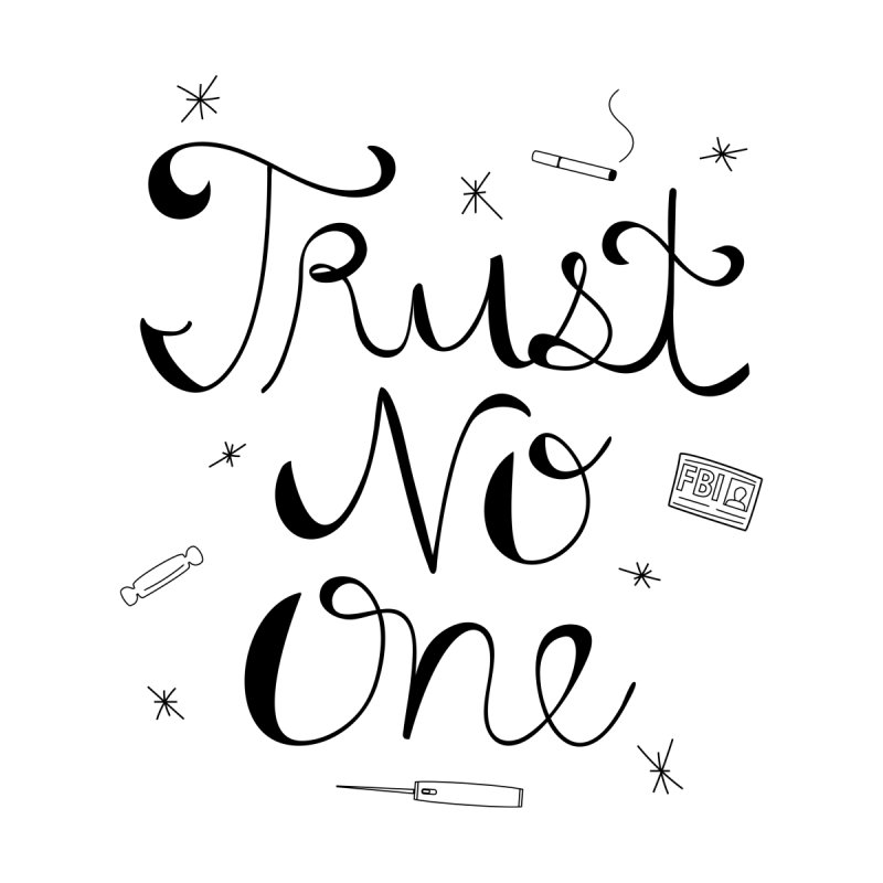 Trust No One by Calobee Doodles