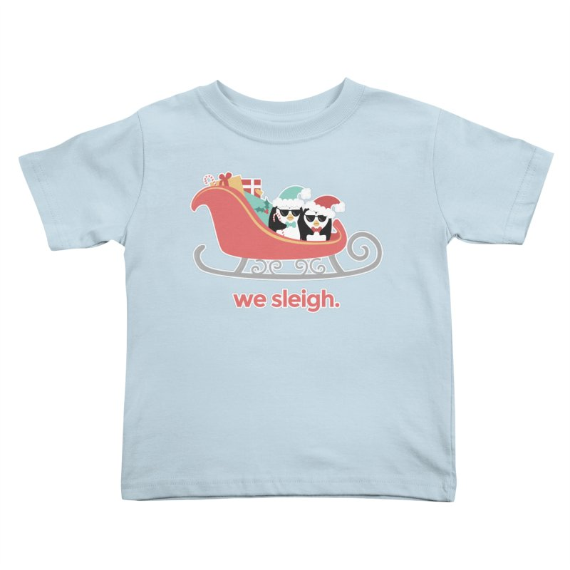 We Sleigh. Kids Toddler T-Shirt by Calobee Doodles