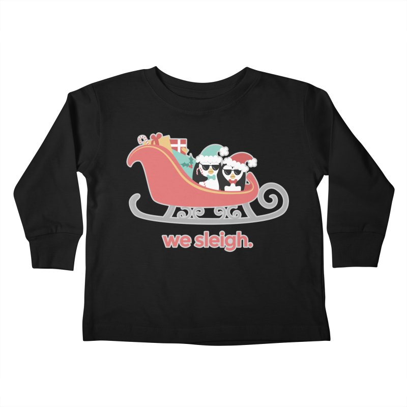 We Sleigh. Kids Toddler Longsleeve T-Shirt by Calobee Doodles