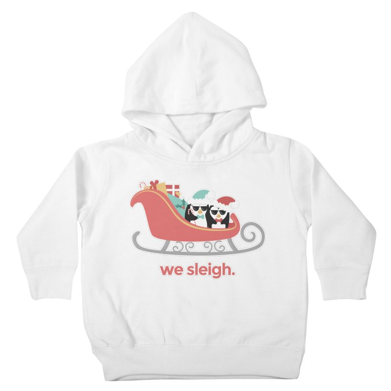We Sleigh. Kids Toddler Pullover Hoody by Calobee Doodles