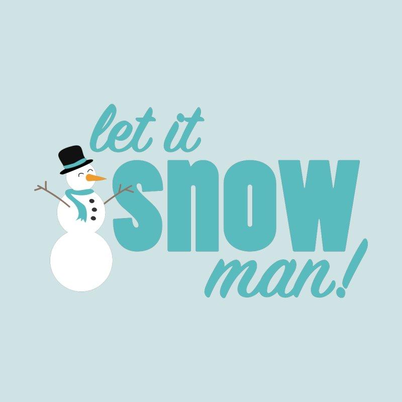 Let it Snow, Man! by Calobee Doodles