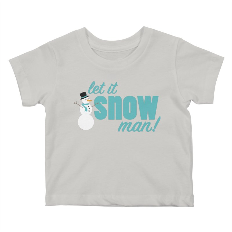 Let it Snow, Man! Kids Baby T-Shirt by Calobee Doodles
