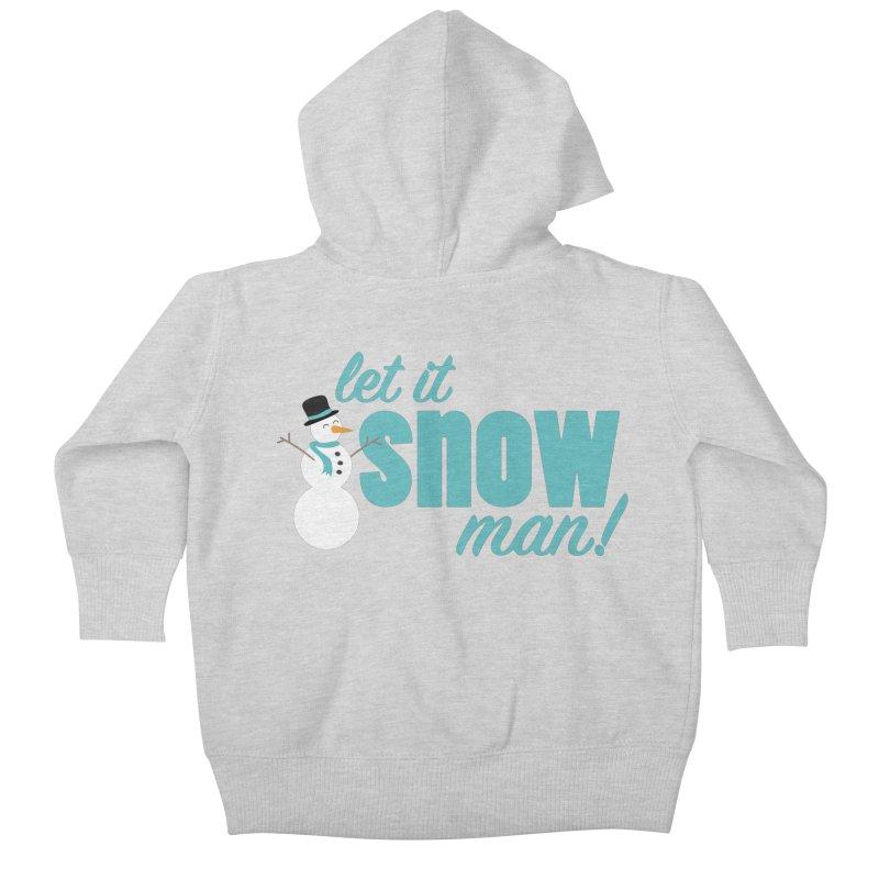 Let it Snow, Man! Kids Baby Zip-Up Hoody by Calobee Doodles