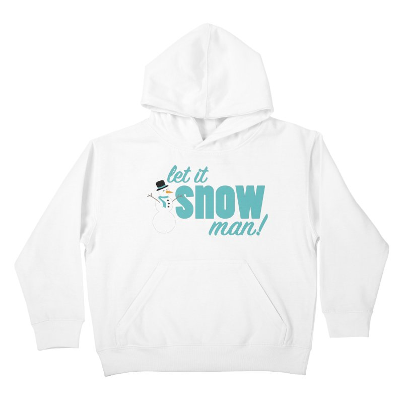 Let it Snow, Man! Kids Pullover Hoody by Calobee Doodles