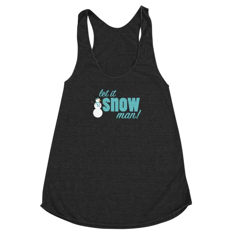 Let it Snow, Man! Women's Racerback Triblend Tank by Calobee Doodles