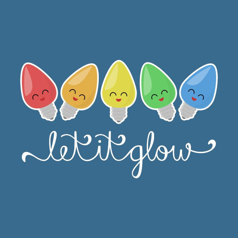 Let It Glow None  by Calobee Doodles