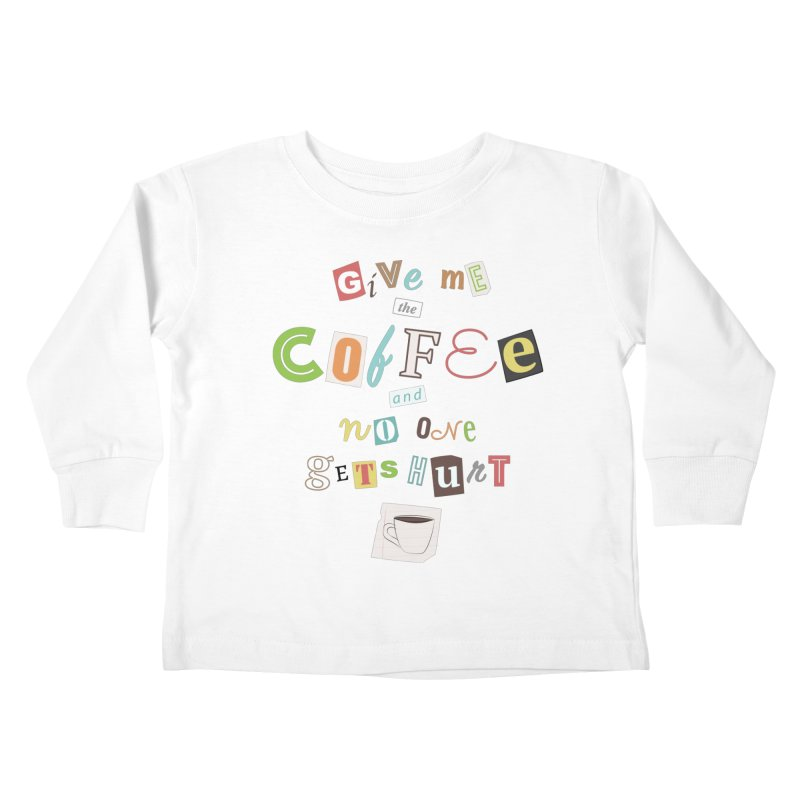 A Ransom Note for Morning - Light Kids Toddler Longsleeve T-Shirt by Calobee Doodles