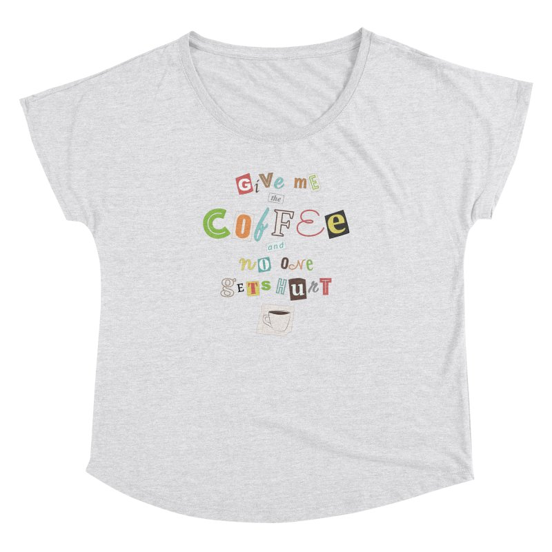 A Ransom Note for Morning - Light Women's Dolman by Calobee Doodles
