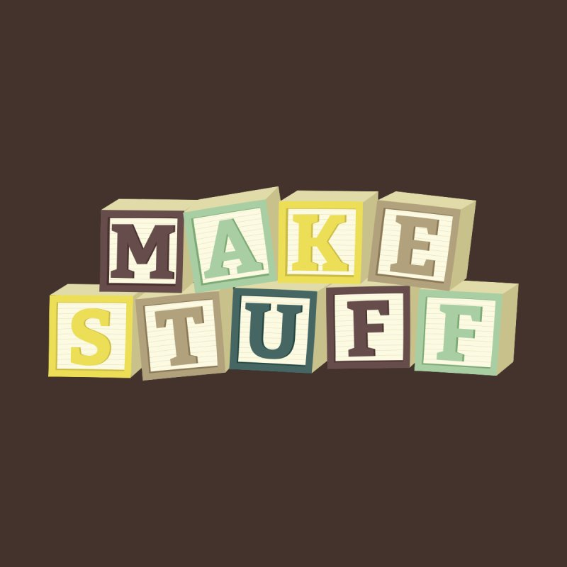 Make Stuff - Brown by Calobee Doodles