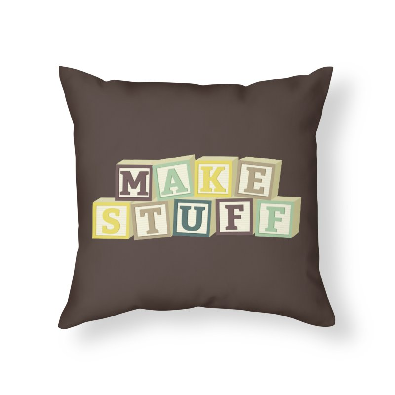 Make Stuff - Brown Home Throw Pillow by Calobee Doodles