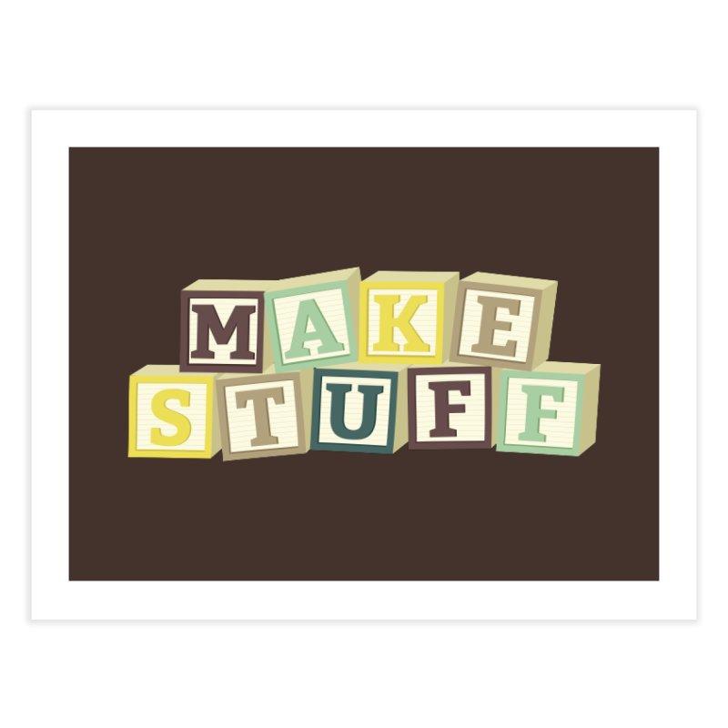 Make Stuff - Brown Home Fine Art Print by Calobee Doodles