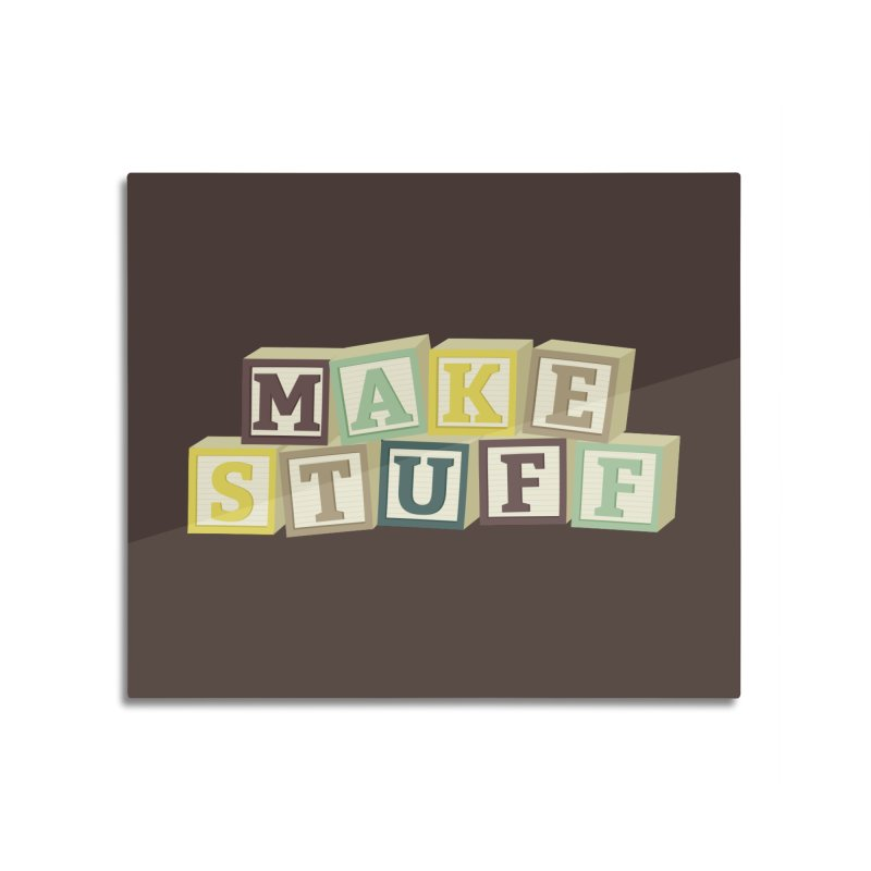 Make Stuff - Brown Home Mounted Aluminum Print by Calobee Doodles