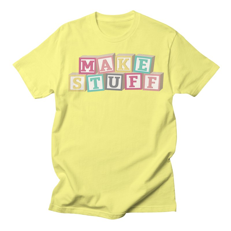 Make Stuff - Pink Women's Unisex T-Shirt by Calobee Doodles