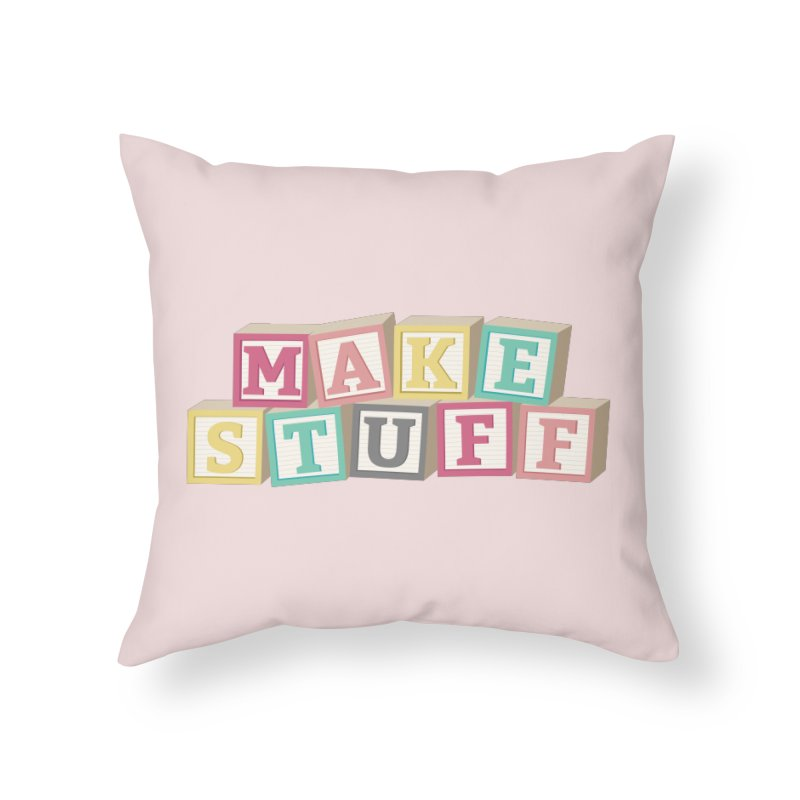 Make Stuff - Pink Home Throw Pillow by Calobee Doodles