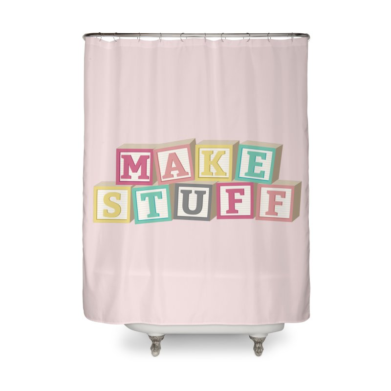 Make Stuff - Pink Home Shower Curtain by Calobee Doodles