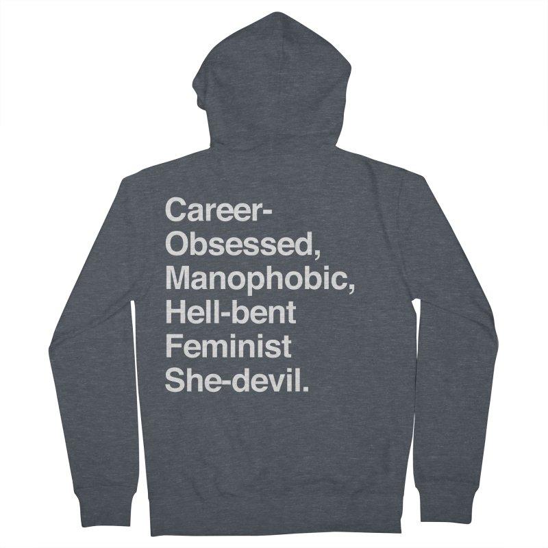 Career-Obsessed Banshee / Manophobic Hell-Bent Feminist She-Devil - Light on Dark Men's Zip-Up Hoody by Calobee Doodles