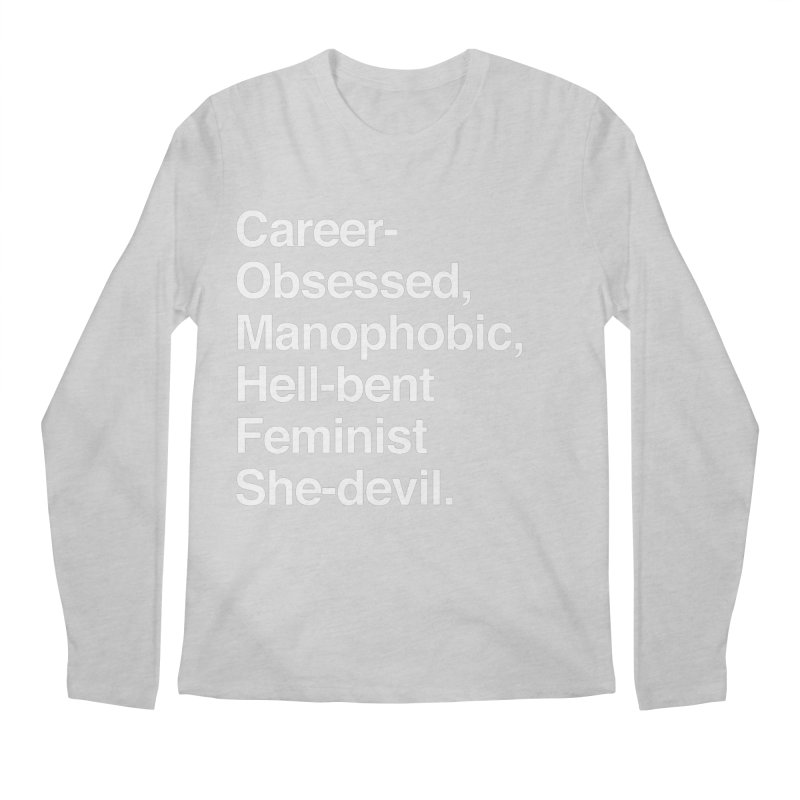 Career-Obsessed Banshee / Manophobic Hell-Bent Feminist She-Devil - Light on Dark Men's Longsleeve T-Shirt by Calobee Doodles