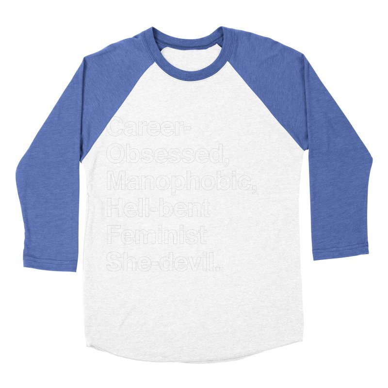 Career-Obsessed Banshee / Manophobic Hell-Bent Feminist She-Devil - Light on Dark Men's Baseball Triblend T-Shirt by Calobee Doodles