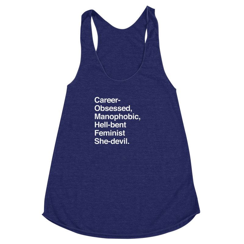 Career-Obsessed Banshee / Manophobic Hell-Bent Feminist She-Devil - Light on Dark Women's Racerback Triblend Tank by Calobee Doodles