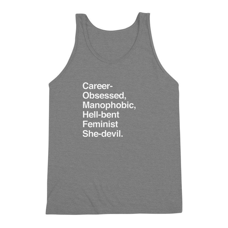 Career-Obsessed Banshee / Manophobic Hell-Bent Feminist She-Devil - Light on Dark Men's Triblend Tank by Calobee Doodles