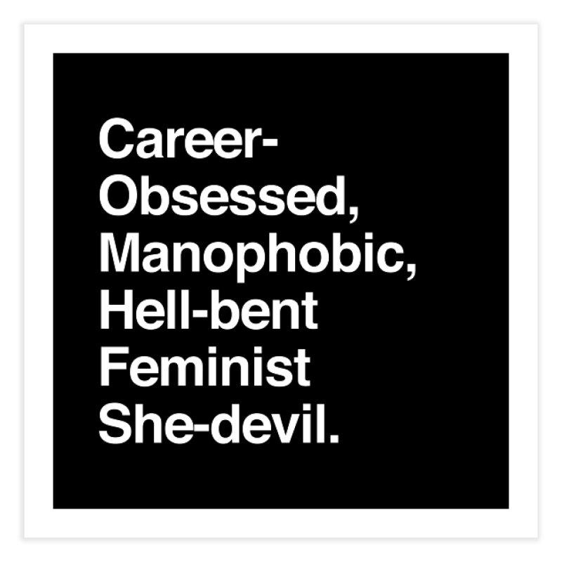 Career-Obsessed Banshee / Manophobic Hell-Bent Feminist She-Devil - Light on Dark Home Fine Art Print by Calobee Doodles