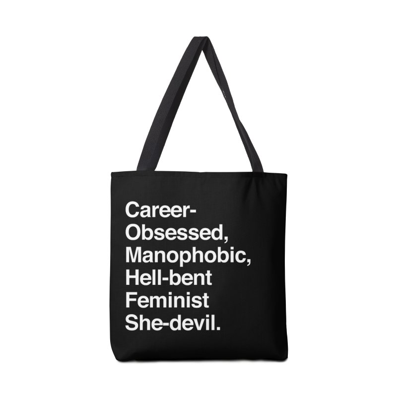 Career-Obsessed Banshee / Manophobic Hell-Bent Feminist She-Devil - Light on Dark Accessories Bag by Calobee Doodles