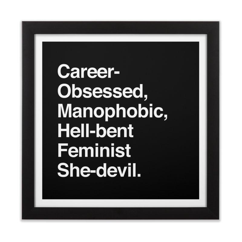 Career-Obsessed Banshee / Manophobic Hell-Bent Feminist She-Devil - Light on Dark Home Framed Fine Art Print by Calobee Doodles