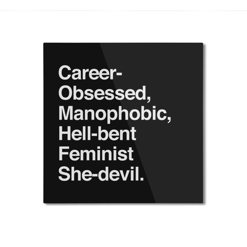 Career-Obsessed Banshee / Manophobic Hell-Bent Feminist She-Devil - Light on Dark Home Mounted Aluminum Print by Calobee Doodles