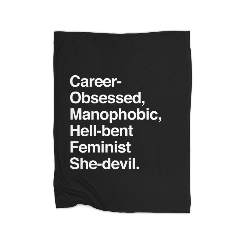 Career-Obsessed Banshee / Manophobic Hell-Bent Feminist She-Devil - Light on Dark Home Blanket by Calobee Doodles