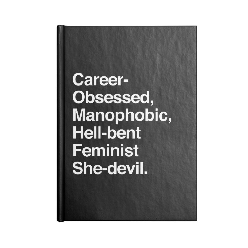 Career-Obsessed Banshee / Manophobic Hell-Bent Feminist She-Devil - Light on Dark Accessories Notebook by Calobee Doodles