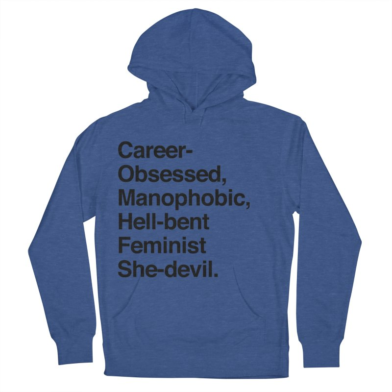 Career-Obsessed Banshee / Manophobic Hell-Bent Feminist She-Devil - Dark on Light Women's Pullover Hoody by Calobee Doodles