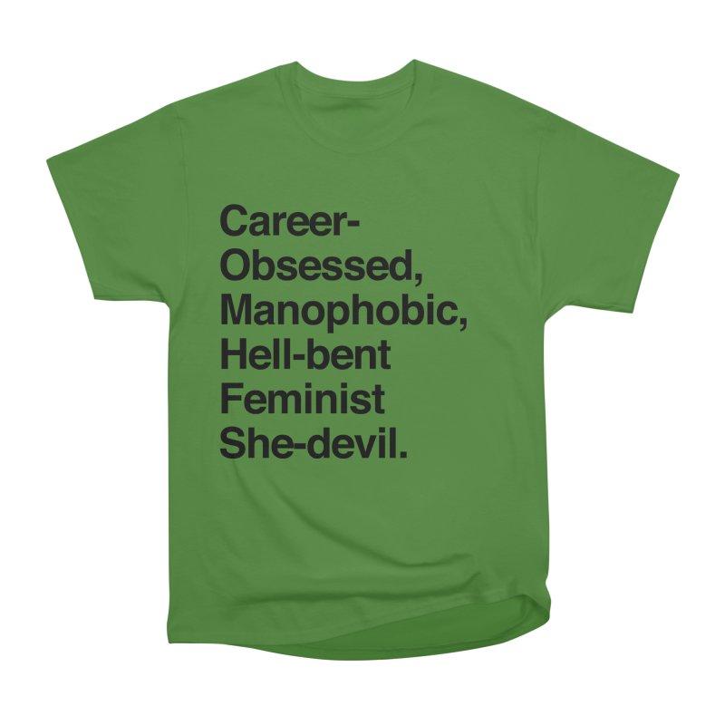 Career-Obsessed Banshee / Manophobic Hell-Bent Feminist She-Devil - Dark on Light Women's Classic Unisex T-Shirt by Calobee Doodles