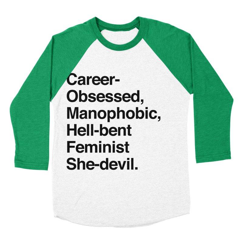 Career-Obsessed Banshee / Manophobic Hell-Bent Feminist She-Devil - Dark on Light Men's Baseball Triblend T-Shirt by Calobee Doodles