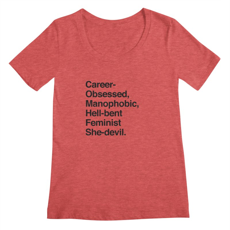 Career-Obsessed Banshee / Manophobic Hell-Bent Feminist She-Devil - Dark on Light Women's Scoopneck by Calobee Doodles