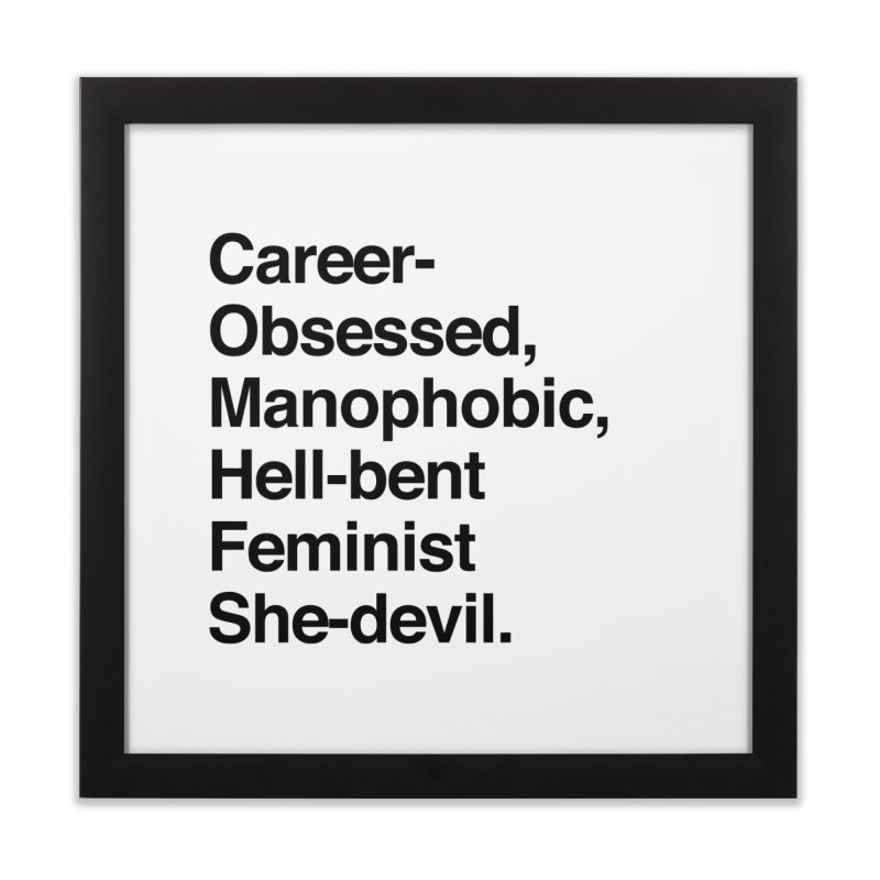 Career-Obsessed Banshee / Manophobic Hell-Bent Feminist She-Devil - Dark on Light Home Framed Fine Art Print by Calobee Doodles