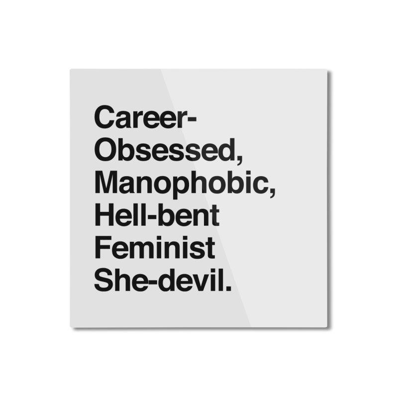 Career-Obsessed Banshee / Manophobic Hell-Bent Feminist She-Devil - Dark on Light Home Mounted Aluminum Print by Calobee Doodles
