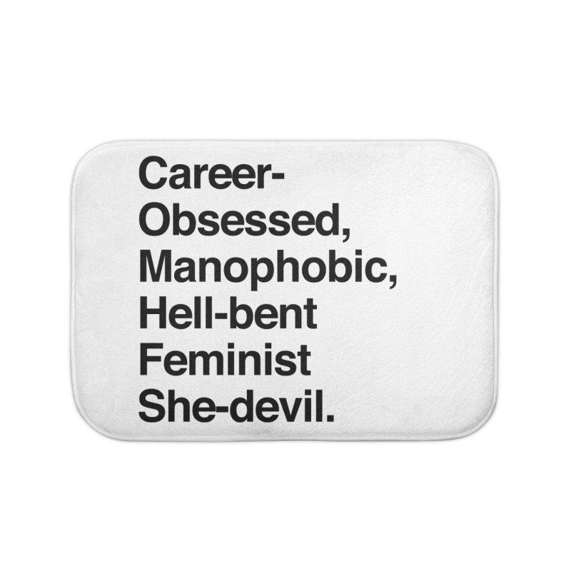 Career-Obsessed Banshee / Manophobic Hell-Bent Feminist She-Devil - Dark on Light Home Bath Mat by Calobee Doodles