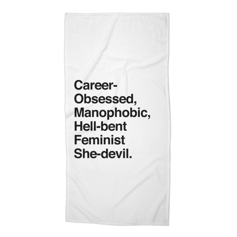 Career-Obsessed Banshee / Manophobic Hell-Bent Feminist She-Devil - Dark on Light Accessories Beach Towel by Calobee Doodles