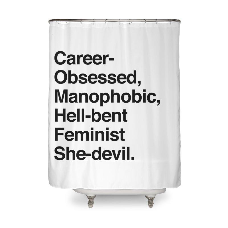 Career-Obsessed Banshee / Manophobic Hell-Bent Feminist She-Devil - Dark on Light Home Shower Curtain by Calobee Doodles