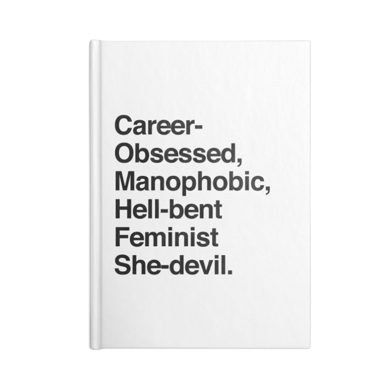 Career-Obsessed Banshee / Manophobic Hell-Bent Feminist She-Devil - Dark on Light Accessories Notebook by Calobee Doodles