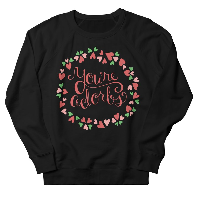 You're Adorbs - X-Files-Inspired Valentine Women's Sweatshirt by Calobee Doodles