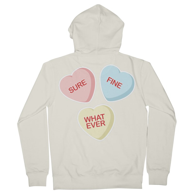Sure, Fine, Whatever - I'll be your Valentine Women's Zip-Up Hoody by Calobee Doodles