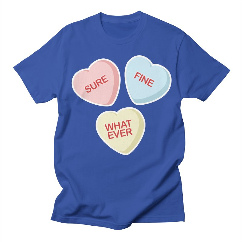 Sure, Fine, Whatever - I'll be your Valentine Women's Unisex T-Shirt by Calobee Doodles