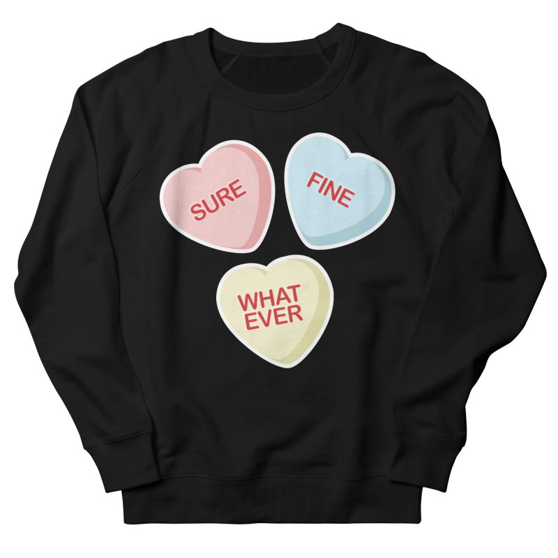 Sure, Fine, Whatever - I'll be your Valentine Men's Sweatshirt by Calobee Doodles