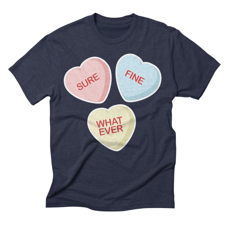 Sure, Fine, Whatever - I'll be your Valentine Men's Triblend T-Shirt by Calobee Doodles