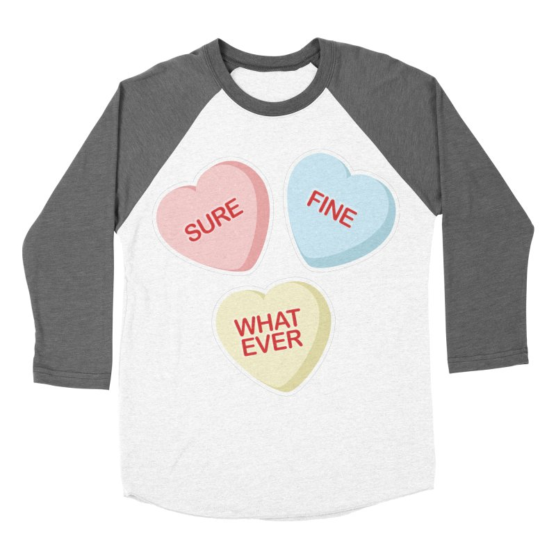 Sure, Fine, Whatever - I'll be your Valentine Women's Baseball Triblend T-Shirt by Calobee Doodles
