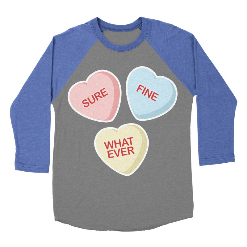 Sure, Fine, Whatever - I'll be your Valentine Men's Baseball Triblend T-Shirt by Calobee Doodles