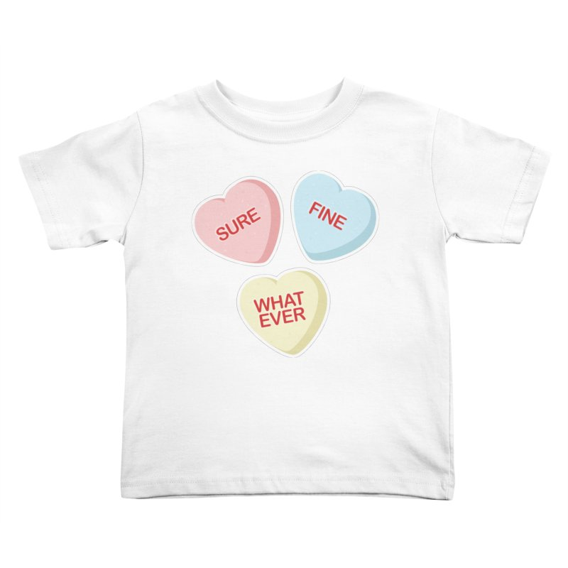 Sure, Fine, Whatever - I'll be your Valentine Kids Toddler T-Shirt by Calobee Doodles