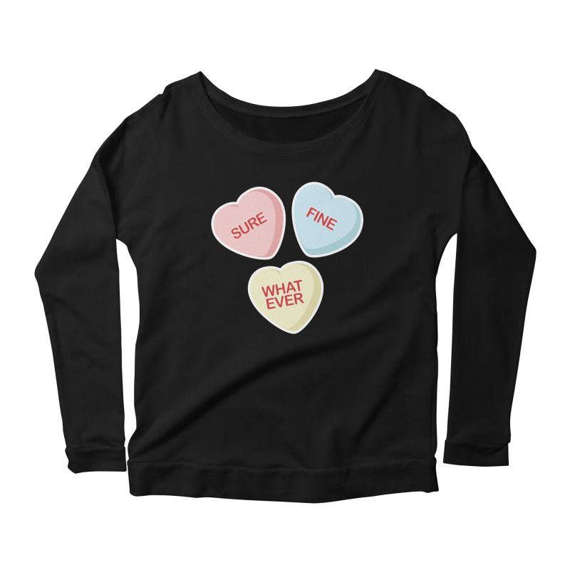 Sure, Fine, Whatever - I'll be your Valentine Women's Longsleeve Scoopneck  by Calobee Doodles
